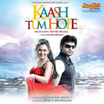 Download Agar Maangu Tum Yeh Dil - Kaash Tum Hote (2013) Mp3 Single Song