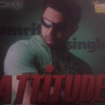 Attitude - Amrit Singh By Amrit Singh Mp3 Songs
