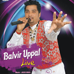 Balvir Uppal Live [2010] By Balvir Uppal Mp3 Songs