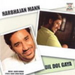 Dil Dol Gaya By Harbajjan Maan Mp3 Songs
