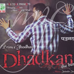 Dhadkan [The Beat] By Prince Jhodhan Mp3 Songs