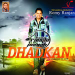 Dhadkan By Romy Ranjan Mp3 Songs