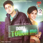 Dont Touch Me By Lucky Rureke & Miss Pooja Mp3 Songs