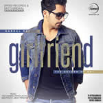Girlfriend By Babbal Rai Mp3 Songs