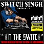Hit The Switch By Switch Singh Mp3 Songs