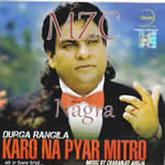 Karo Na Pyar Mitro By Durga Rangila Mp3 Songs