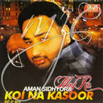 Koi Na Kasoor By Aman Sidhyora Mp3 Songs