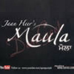 Maula By Jaan Heer Mp3 Songs