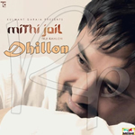 Mithi Jail By Teji Kahlon Mp3 Songs
