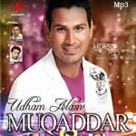 Muqaddar By Udam Aalam Mp3 Songs