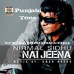 Nai Jeena By Nirmal Sidhu Mp3 Songs