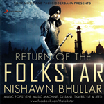 Return Of The Folkstar By Nishawn Bhullar Mp3 Songs