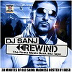 Rewind - 30 Minutes Of Old Skool Madness By DJ Sanj Mp3 Songs