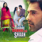 Saadi Wakhri Hai Shaan By Various Mp3 Songs