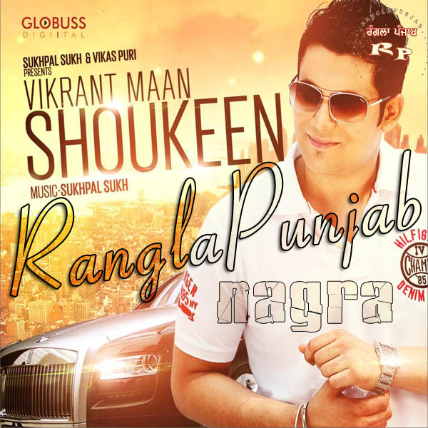Shoukeen By Vikrant Maan Mp3 Songs
