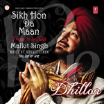 Sikh Hon Da Maan By Malkit Singh Mp3 Songs