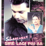 Sire Lagi Pai Aa By Shayerjeet Mp3 Songs