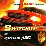 Switchin By Panjabi MC Mp3 Songs