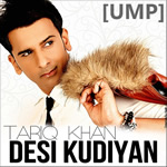 Desi Kudiyan By Tariq Khan Mp3 Songs