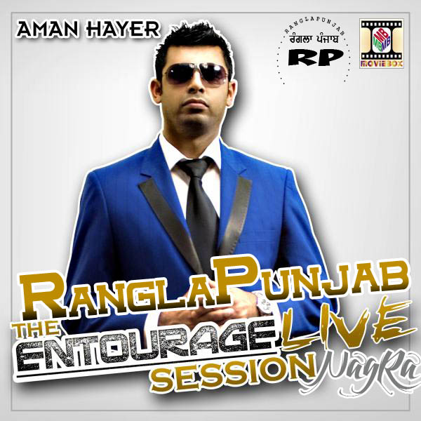 The Entourage Live Session By Aman Hayer, Angrej Ali, Benny Dhaliwal, Dev Dhillon, Sunny Hayer Mp3 Songs