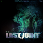 The Last Joint By Desi PLaYa Mp3 Songs