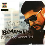 Tusi Bewafa By DJ Sanj & Others Mp3 Songs