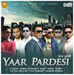 Yaar Pardesi By Various Mp3 Songs