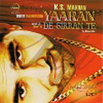 Yaaran De Sirran Te K S Makhan By K. S. Makhan Mp3 Songs