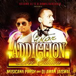 Addiction (Love Edition) By Musicana Parsh & Dj Aman Jaiswal Mp3 Songs