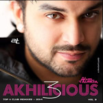 Akhilicious Vol.3 By DJ Akhil Talreja Mp3 Songs