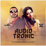 Audiotronic Vol.14 By Dj Scorpio Dubai Mp3 Songs