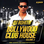 Bollywood Club House Vol.3 By Dj Rohith Mp3 Songs