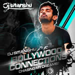 Bollywood Connections - Chasing  My Dreams By Dj Sitanshu Mp3 Songs