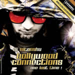 Bollywood Connections One Last Time By DJ Sitanshu Mp3 Songs