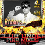 Club Under Fire Mixes vol.2 By Dj Arif Mp3 Songs