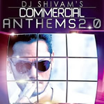 Commercial Anthems 2.0 By Dj Shivam's Mp3 Songs