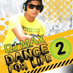 Dance for Life Vol.2 By Dj Max Mp3 Songs