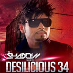 Desilicious 34 By DJ Shadow Mp3 Songs