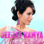 DJ Kamya MegaBuzz By DJ Kamya Mp3 Songs