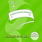 Dance Floor Groove 2 By DJ MHA Mp3 Songs