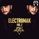 Electromak vol.2 By Rohit Makhan Mp3 Songs
