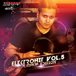 Elektrohit vol.5 Mashup Edition By Dj Rohit Mp3 Songs