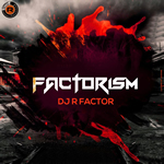 Factorism By Dj Rfactor Mp3 Songs