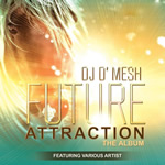 Future Attraction By DJ D' Mesh Mp3 Songs