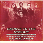 Groove To Mashup Vol.10 By Dj Dalal London Mp3 Songs