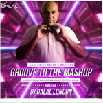 Groove To Mashup Vol.14 By Dj Dalal London Mp3 Songs