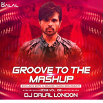 Groove To Mashup Vol.8 By Dj Dalal London Mp3 Songs