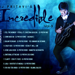 Incredible Vol.9 By Dj Prithvi's Mp3 Songs