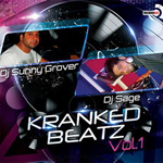 Kranked Beatz Vol.1 By Dj Sunny Grover & Dj Sage Mp3 Songs