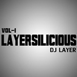 Layersilicious Vol.1 By Dj Layer Mp3 Songs